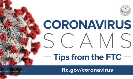 Federal Trade Commission: Tips to Avoid Coronavirus Scams